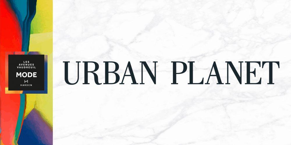 Urban Planet à l'Avenue Mode – Ouverture le 25 juin à 11h